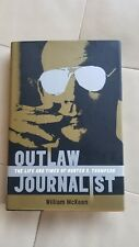 William McKeen~Outlaw Journalist~Life Times of Hunter S Thompson 1st Edition HC
