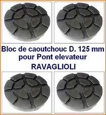 4Xbloc de caoutchouc D 125 mm pour Pont elevateur RAVAGLIOLI -tampons - Italie