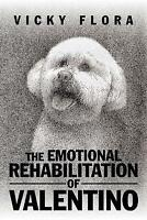 The Emotional Rehabilitation of Valentino by Flora, Vicky, NEW Book, FREE & FAST