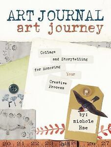 Art Journal Art Journey: Collage and Storytelling for Honoring Your Creative Pro