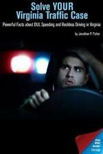 Solve Your Virginia Traffic Case : Powerful Facts about DUI, Speeding and...