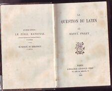 LA QUESTION DU LATIN  RAOUL FRARY   1885