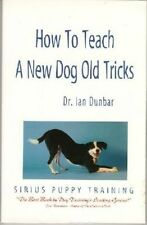 How to Teach a New Dog Old Tricks by Ian Dunbar (Paperback, 1996)