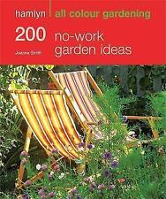 200 No-work Garden Ideas: Hamlyn All Colour Gardening, Smith, Joanna, 060061865X
