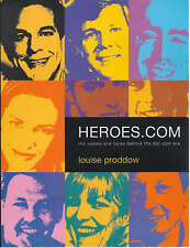HEROES.COM: THE NAMES AND FACES BEHIND THE DOT COM ERA., Proddow, Louise., Used;