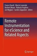 Remote Instrumentation for EScience and Related Aspects (2014, Paperback)