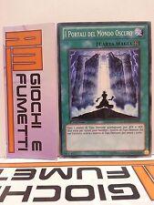 I PORTALI DEL MONDO OSCURO  in italiano COMUNE YUGIOH