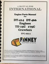 International TD15C Crawler Dozer tractor ENGINE PARTS Manual Book DT414 DT466
