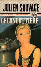Le Condottière // Julien SAUVAGE // Spécial Police - Fleuve Noir // 1ère édition