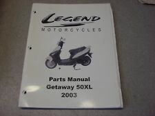 LEGEND MOTORCYCLES REPLACEMENT PARTS MANUAL GETAWAY 50 XL 07/03 SHOP BOOK MOPED