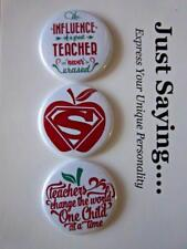 3-pk Novelty Buttons/Pins : Teacher's Quotes .Teachers Change the world.
