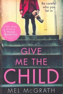 Give Me The Child by Mel McGrath BRAND NEW BOOK Paperback 2018)