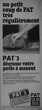 PUBLICITÉ DE PRESSE 1967 PAT 2 DÉCRASSE VOTRE POÊLE MAZOUT - ADVERTISING