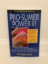 PRO-SUMER POWER II ! HOW TO CREATE WEALTH BY BEING SMARTER, NOT By Bill Quain VG