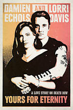 NEW Yours for Eternity: A Love Story on Death Row by Damien Echols