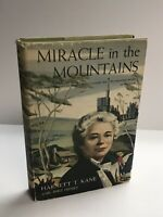 Miracle in the Mountains by Harnett T. Kane, Collectible 1956 1st Edition Book
