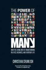 The Power of Many: How the Living Web Is Transforming Politics, Business, and Ev