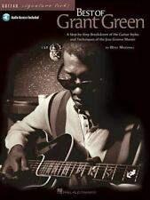Best of Grant Green: A Step-by-Step Breakdown of the Guitar Styles and Technique