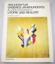 Architektur unseres Jahrhunderts in Zeichnungen - Utopie und Realität Lampugnani