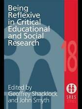 Being Reflexive in Critical and Social Educational Research (Social Research an