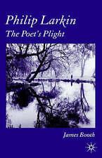 Philip Larkin: The Poet's Plight, New, Booth, James Book
