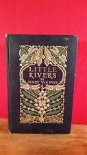 1903 Little Rivers Essays in Profitable Idleness Henry Van Dyke Illustrated