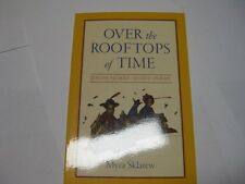 Over the Rooftops of Time: Jewish Stories, Essays, Poem