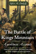 The Battle of Kings Mountain: Eyewitness Accounts [American Heritage] [NC]