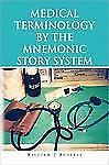 Medical Terminology by the Mnemonic Story System by William J. Russell (2006,...