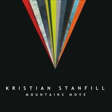 Mountains Move * by Kristian Stanfill (CD, Jan-2011, Six Steps Records)