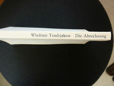 Wladimir Tendrjakow: Die Abrechnung