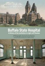 Buffalo State Hospital-A History of the Institution in Light & Shadow(Hardcover)