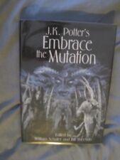 Signed x15 #'d! Embrace the Mutation Hcdj Subterranean Jk Potter Ramsey Campbell