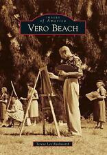 Vero Beach (Images of America), Rushworth, Teresa Lee, Good Book