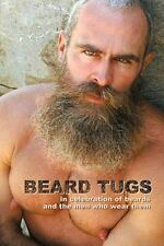 Beard Tugs : In Celebration of Beards and the Men Who Wear Them by David Gray...