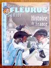 ENCYCLOPEDIE FLEURUS JUNIOR : HISTOIRE DE FRANCE - dès 9 ans - état neuf