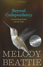 Beyond Codependency: And Getting Better All the Time by Melody Beattie