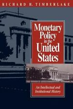 Monetary Policy in the United States: An Intellectual and Institutional Histo...