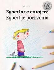 Egberto Se Enrojece/Egbert Je Pocrvenio : Libro Infantil para Colorear...