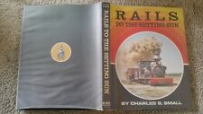 RAILS TO THE SETTING SUN BY CHARLES S SMALL HARDBACK
