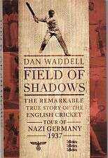 Field of Shadows: The English Cricket Tour of Nazi Germany 1937  - New  HB Book