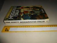 LIBRO: mogadiscio italia pino agnetti larus - 1995