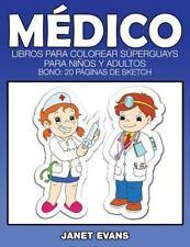 Medico : Libros para Colorear Superguays para Ninos y Adultos (Bono: 20...