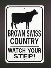Brown Swiss Country Watch Your Step! 12X18 Aluminum Cow Sign Won't rust or fade