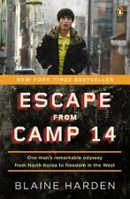 Escape from Camp 14: One Mans Remarkable Odyssey