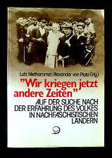 WIR KRIEGEN JETZT ANDERE ZEITEN - L. NIETHAMMER- A. Von PLATO-  1985