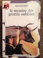 Le mystere des grottes oubliées / Hans Baumann / castor Poche Flammarion 1981