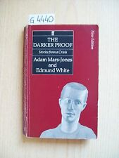 A. MARS-JONES/ E. WHITE - THE DARKER PROOF - FABER AND FABER - 1987