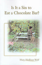 NEW Is It a Sin to Eat a Chocolate Bar? by Mary Wolf