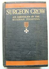New listing 1918 Edition Surgeon Grow: An American In The Wwi Russian Fighting Illustrated